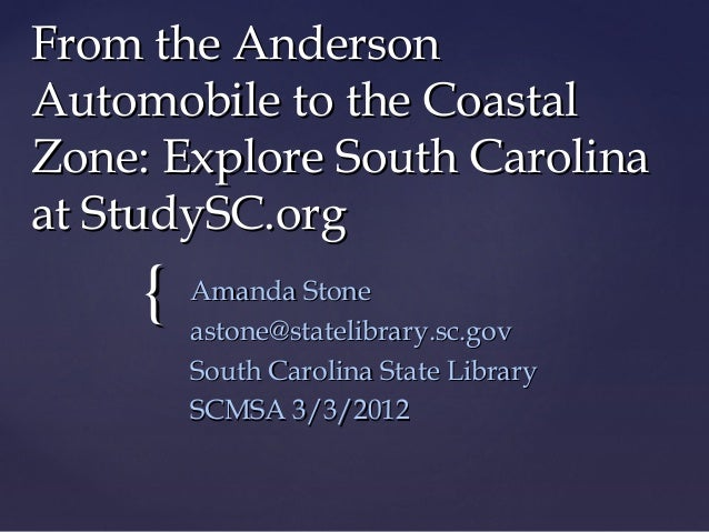 {{From the AndersonFrom the AndersonAutomobile to the CoastalAutomobile to the CoastalZone: Explore South CarolinaZone: Ex...