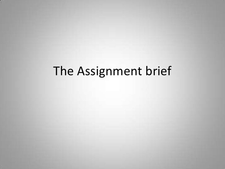 The Assignment brief<br />
