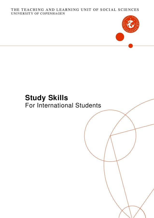 THE TEACHING AND LEARNING UNIT OF SOCIAL SCIENCES UNIVERSITY OF COPENHAGEN  Study Skills For International Students
