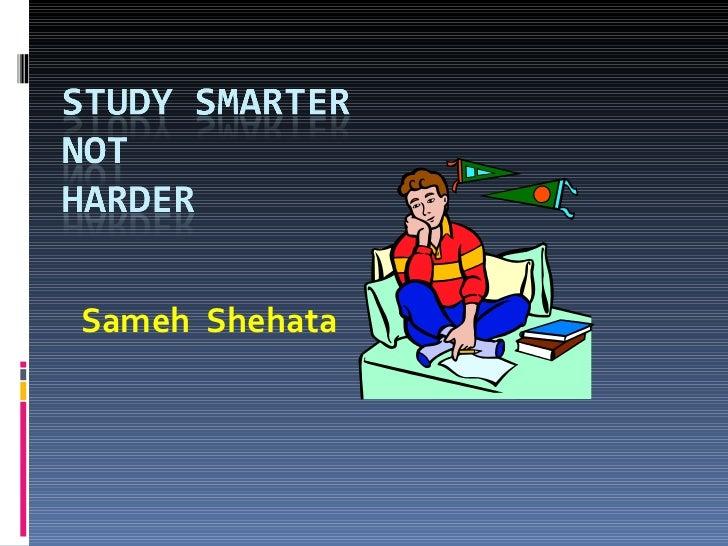 Study less , Gain more