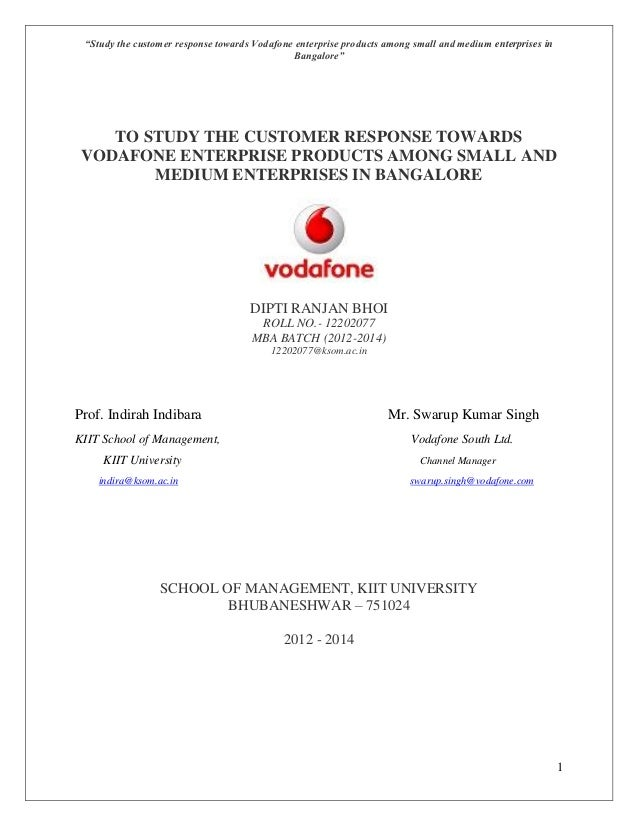 """Study the customer response towards Vodafone enterprise products among small and medium enterprises in Bangalore"" 1 TO ST..."