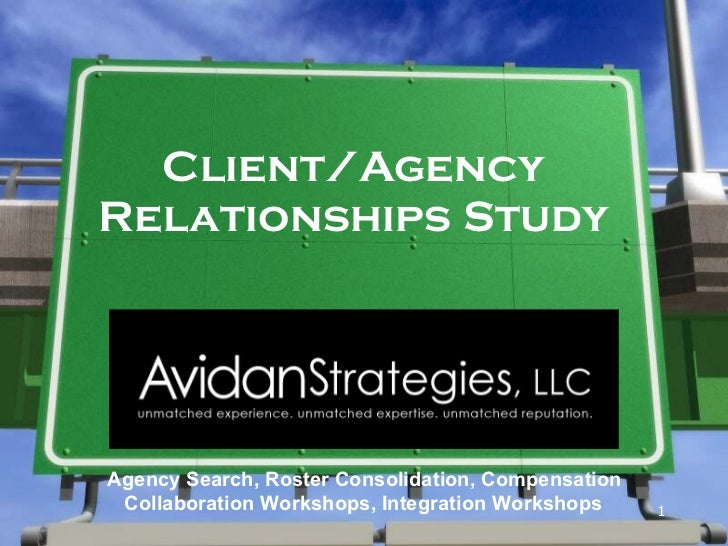 Client/Agency Relationships Study Agency Search, Roster Consolidation, Compensation Collaboration Workshops, Integration W...