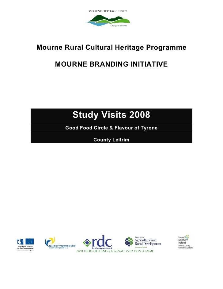 Mourne Rural Cultural Heritage Programme      MOURNE BRANDING INITIATIVE              Study Visits 2008        Good Food C...