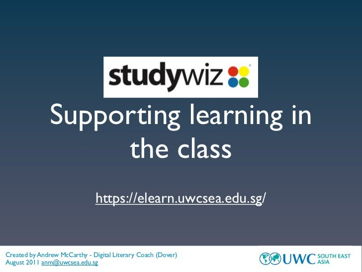 Supporting learning in                    the class                              https://elearn.uwcsea.edu.sg/Created by A...