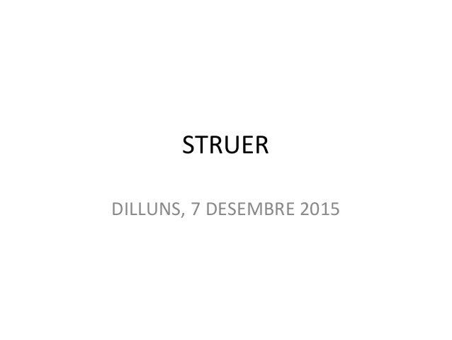 STRUER DILLUNS, 7 DESEMBRE 2015