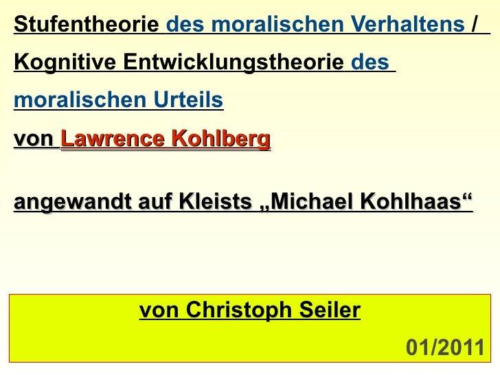 Stufentheorie   des moralischen Verhaltens  /  Kognitive Entwicklungstheorie   des  moralischen Urteils von  Lawrence Kohl...
