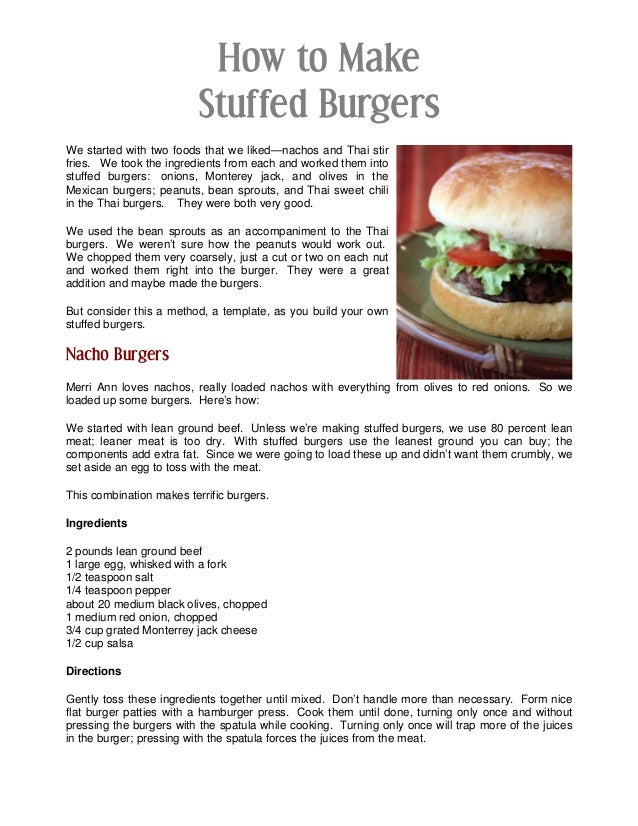 How to Make Stuffed Burgers We started with two foods that we liked—nachos and Thai stir fries. We took the ingredients fr...