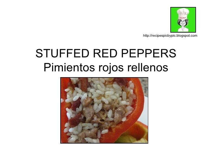 STUFFED RED PEPPERS Pimientos rojos rellenos http://recipespicbypic.blogspot.com