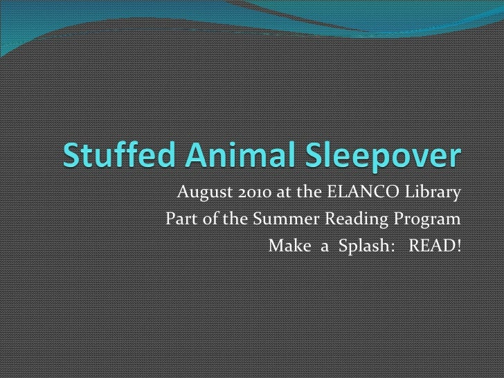 August 2010 at the ELANCO Library Part of the Summer Reading Program Make  a  Splash:  READ!