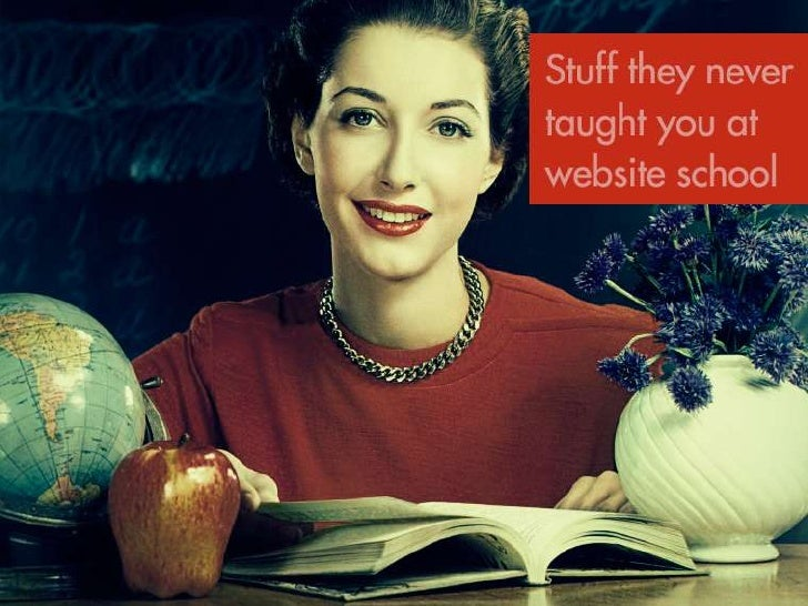 Stuff They Never Taught You At Website School