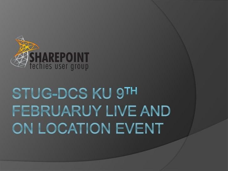 Microsoft SharePoint Server 2010-STUG- DCS-KU 9 feb live and on location