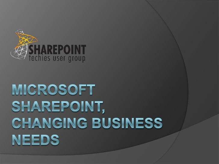 SharePoint 2010- Changing business needs