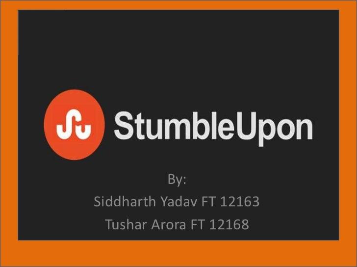 By:Siddharth Yadav FT 12163  Tushar Arora FT 12168