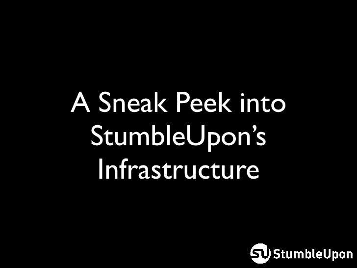 A Sneak Peek into StumbleUpon's  Infrastructure