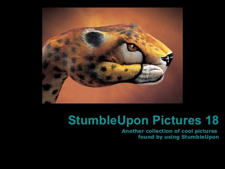 StumbleUpon Pictures 18        Another collection of cool pictures             found by using StumbleUpon