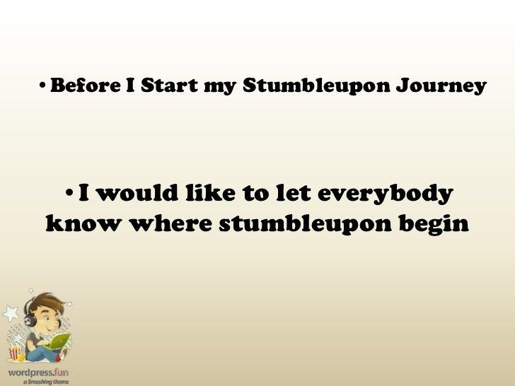 <ul><li>Before I Start my Stumbleupon Journey