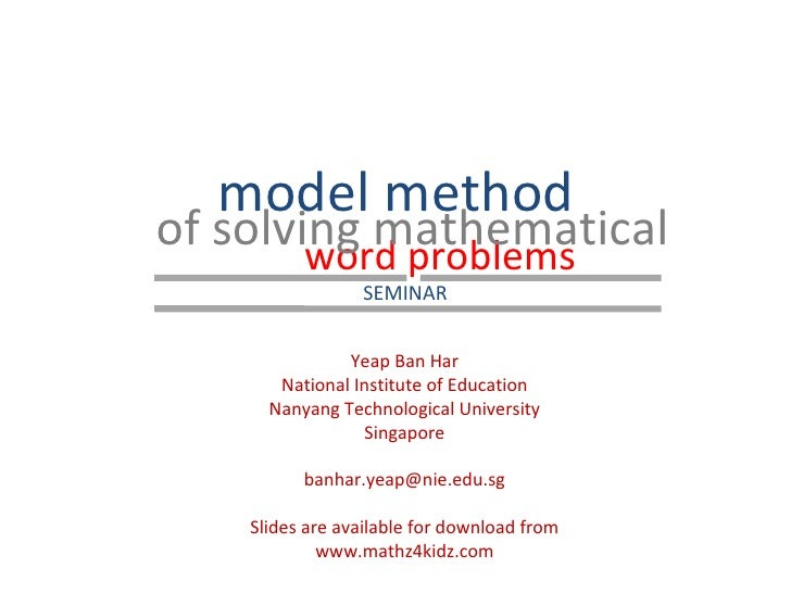 word problems model method  of solving mathematical Yeap Ban Har National Institute of Education Nanyang Technological Uni...