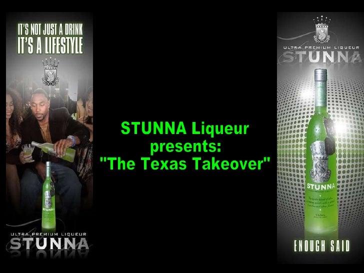 "STUNNA Liqueur presents: ""The Texas Takeover"""