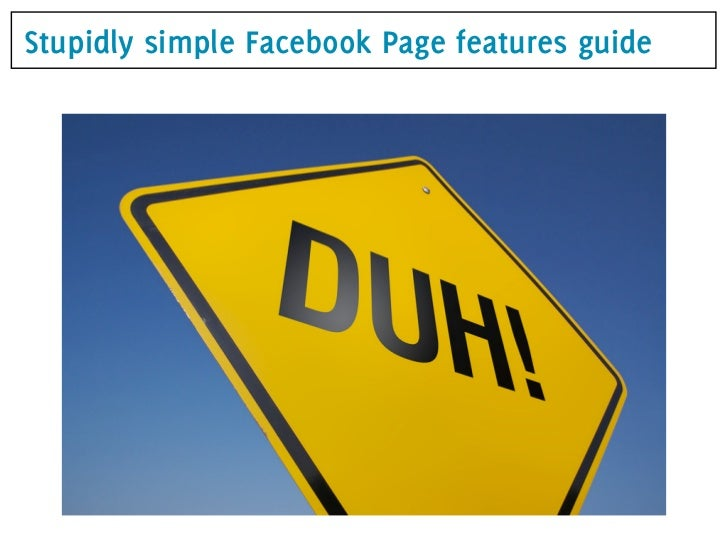 Stupidly simple Facebook Page features guide