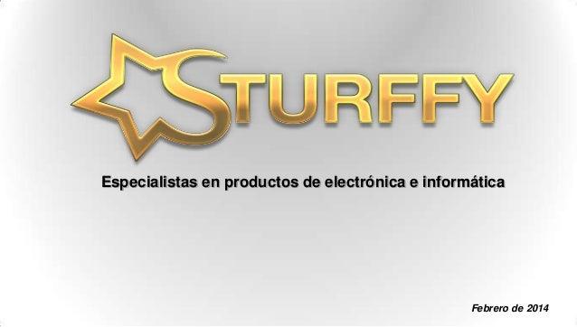 Especialistas en productos de electrónica e informática  Febrero de 2014
