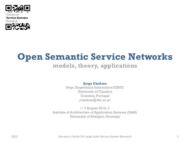 Open Semantic Service Networks         models, theory, applications                           Jorge Cardoso               ...