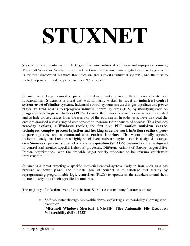 STUXNETStuxnet is a computer worm. It targets Siemens industrial software and equipment runningMicrosoft Windows. While it...