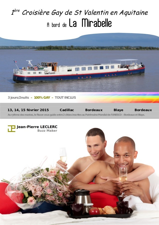 1ère Croisière Gay de St Valentin en Aquitaine A bord de La Mirabelle 3 jours/2nuits – 100% GAY – TOUT INCLUS 13, 14, 15 f...