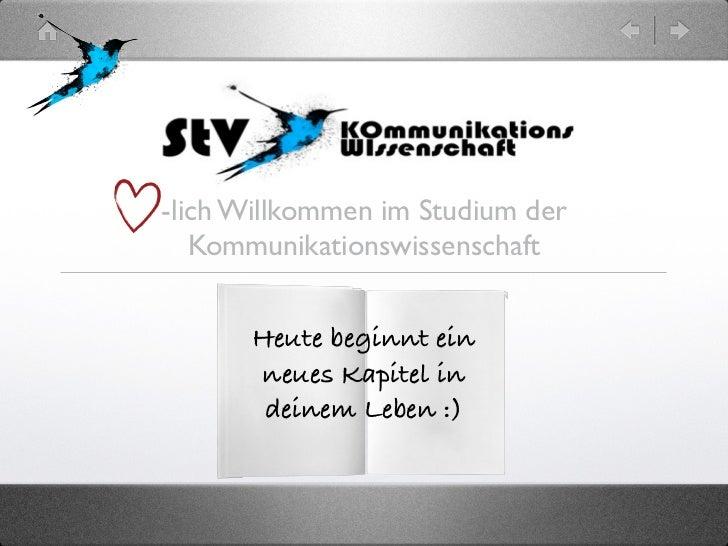 -lich Willkommen im Studium der   Kommunikationswissenschaft      Heute beginnt ein      neues Kapitel in       deinem Leb...