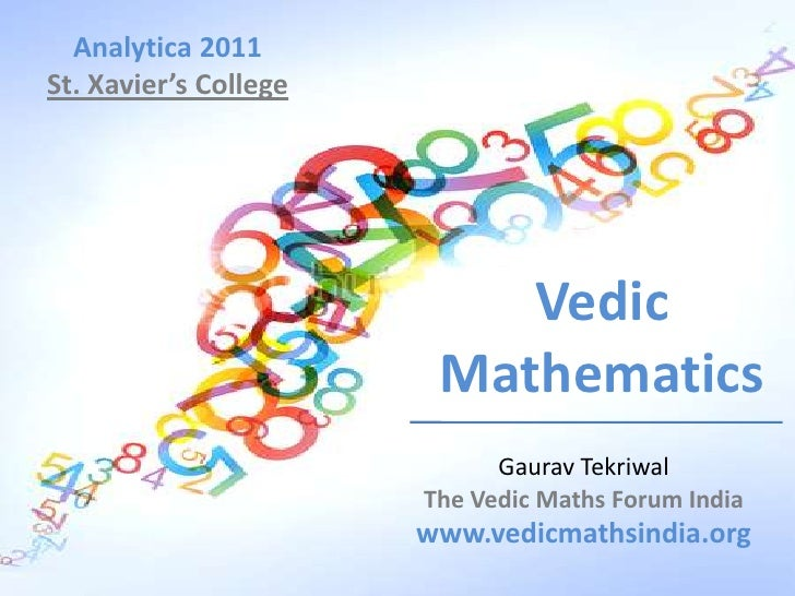 vedic math Welcome to girish oswal's academy of vedic mathematics girish oswal's academy of vedic mathematics is coaching institute focused on creating innovative learning benchmarks in the field of.