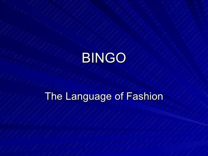 BINGO The Language of Fashion