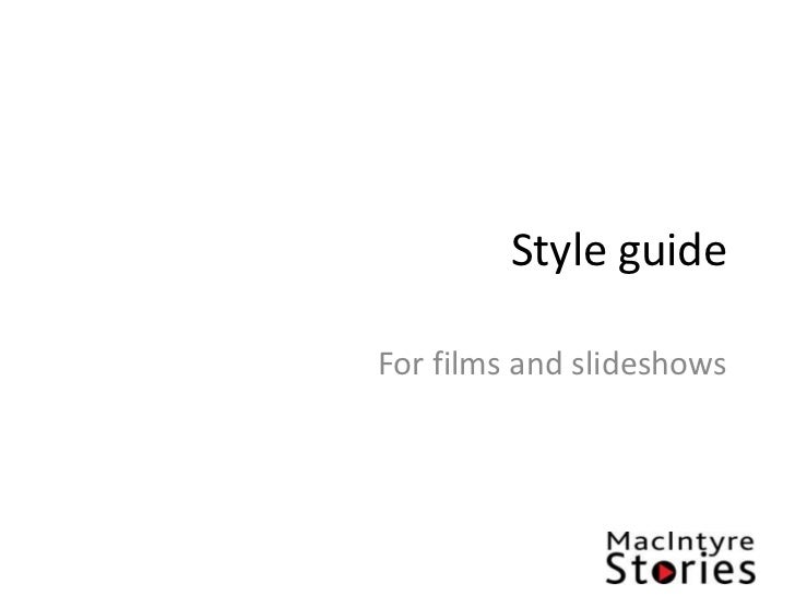Style guide<br />For films and slideshows<br />