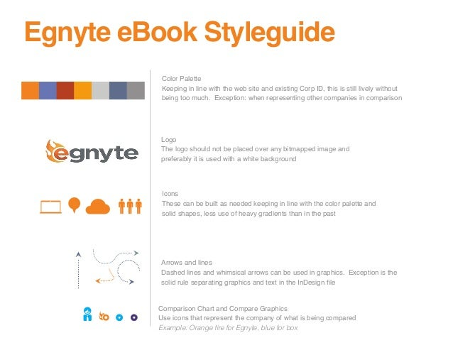 Egnyte eBook Styleguide          Color Palette          Keeping in line with the web site and existing Corp ID, this is st...