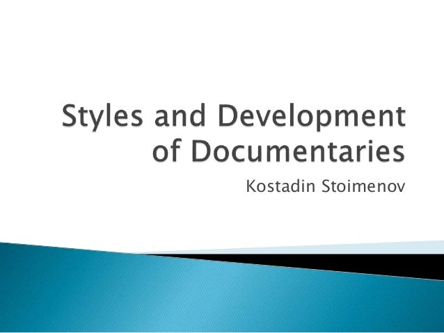 Styles and development of documentaries