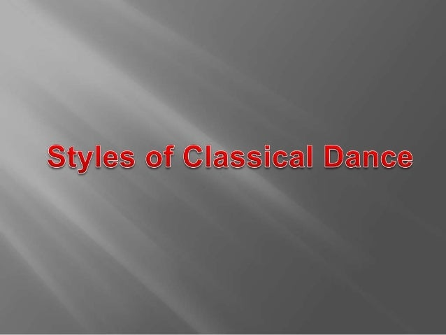 Styles of classical dance