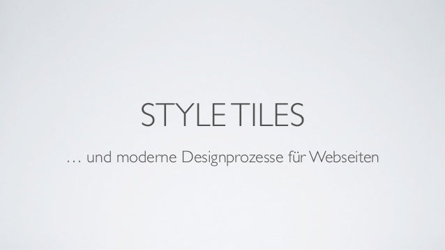 STYLE TILES… und moderne Designprozesse für Webseiten