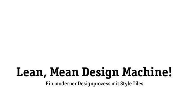 Lean, Mean Design Machine! Ein moderner Designprozess mit Style Tiles
