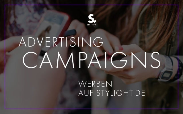 ADVERTISING WERBEN AUF STYLIGHT.DE CAMPAIGNS