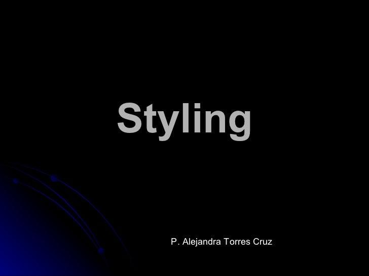 Styling P. Alejandra Torres Cruz