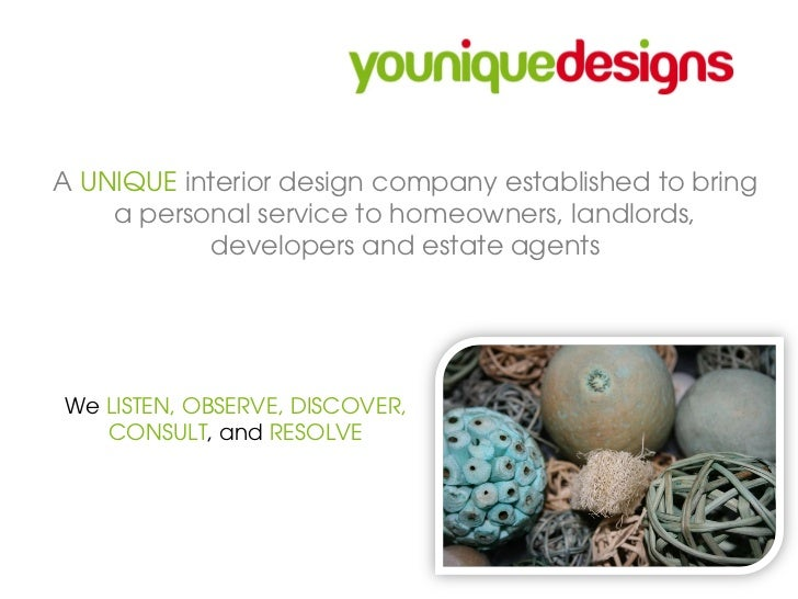 A UNIQUE interior design company established to bring    a personal service to homeowners, landlords,           developers...
