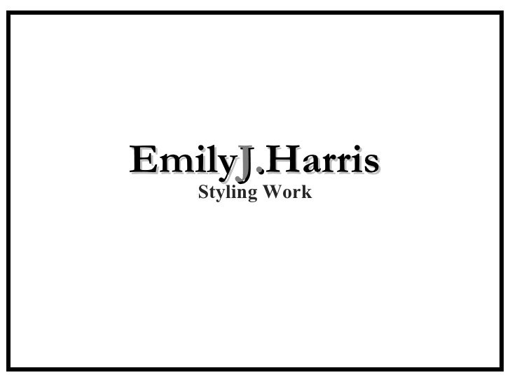 Emily J. Harris Styling Work