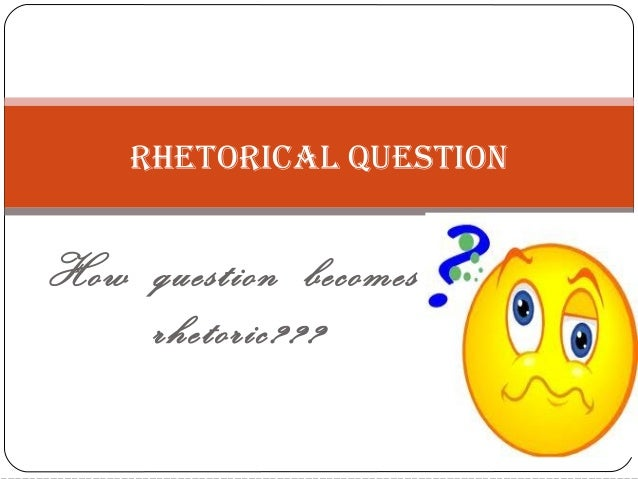 uses of rhetorical questions in essay