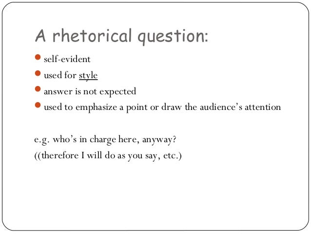 can you ask rhetorical questions in essay Provided by dr gideon burton of rhetorical has several meanings which are close enough in meaning that they may easily can you ask rhetorical questions in an essay.