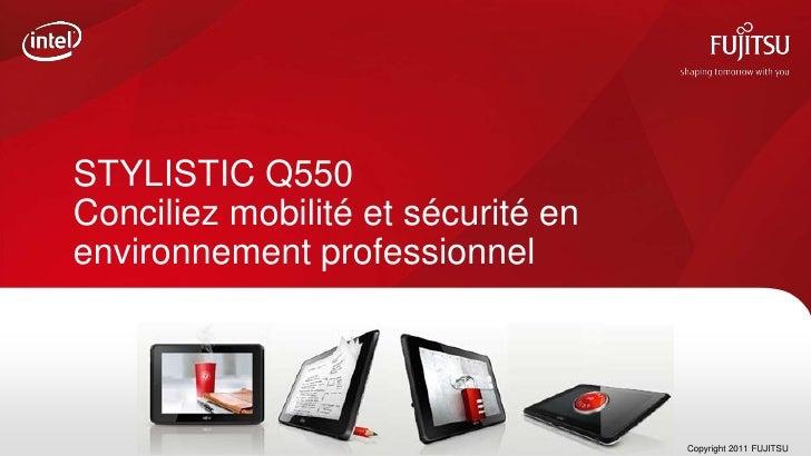 STYLISTIC Q550Conciliez mobilité et sécurité enenvironnement professionnel                                    Copyright 20...