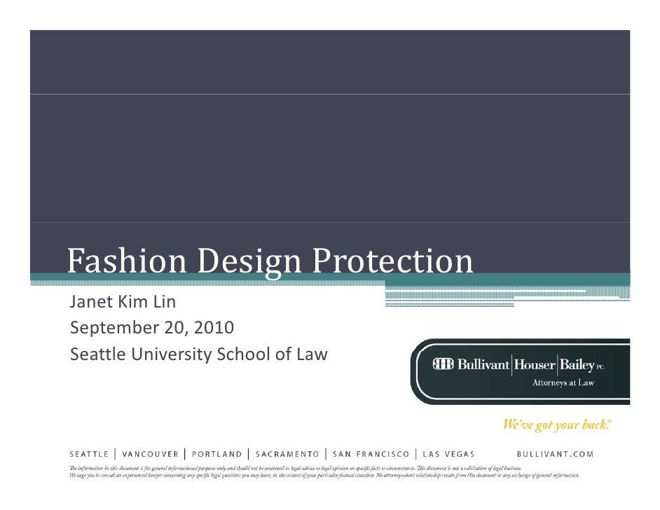 FashionDesignProtection JanetKimLin September20,2010 SeattleUniversitySchoolofLaw Seattle Uni ersit School of La