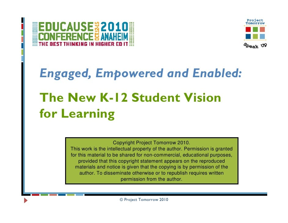 Engaged, Empowered and Enabled: The New K-12 Student Vision for Learning                           Copyright Project Tomor...