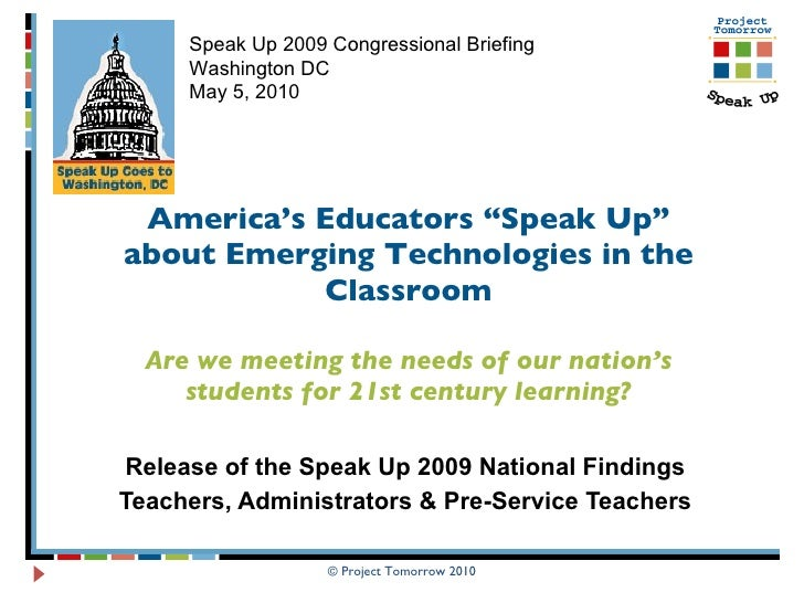"America's Educators ""Speak Up"" about Emerging Technologies in the Classroom Are we meeting the needs of our nation's stude..."