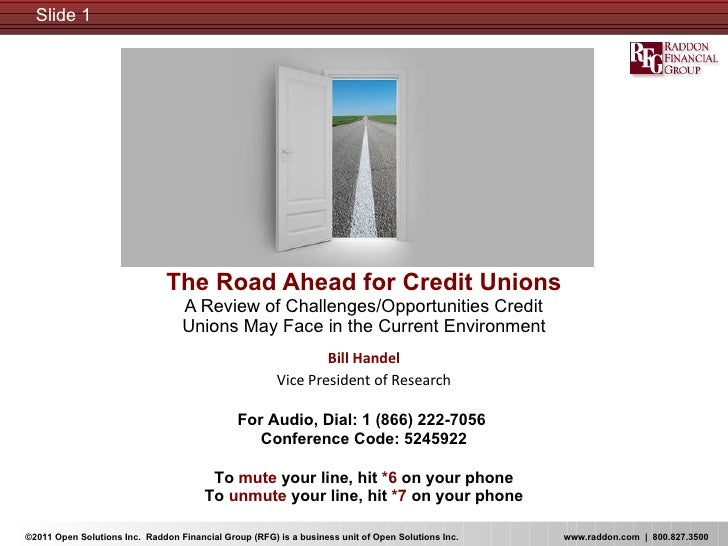 The Road Ahead for Credit Unions   A Review of Challenges/Opportunities Credit  Unions May Face in the Current Environment...