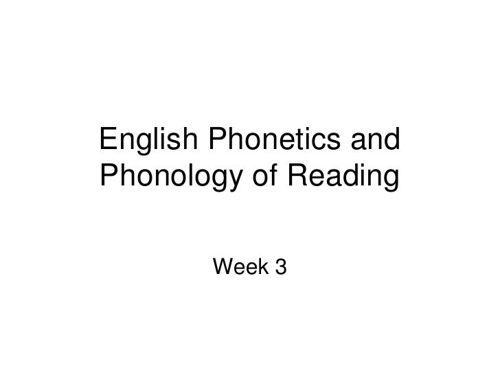 English Phonetics andPhonology of Reading       Week 3