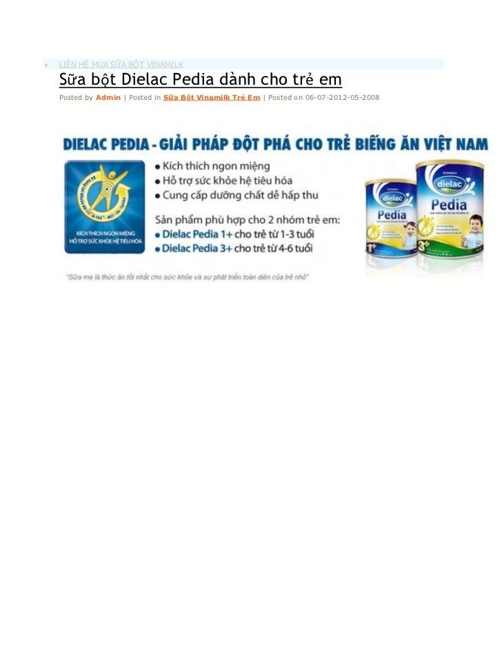    LIÊN HỆ MUA SỮA BỘT VINAMILK    Sữa bột Dielac Pedia dành cho trẻ em    Posted by Admin | Posted in Sữa Bột Vinamilk T...