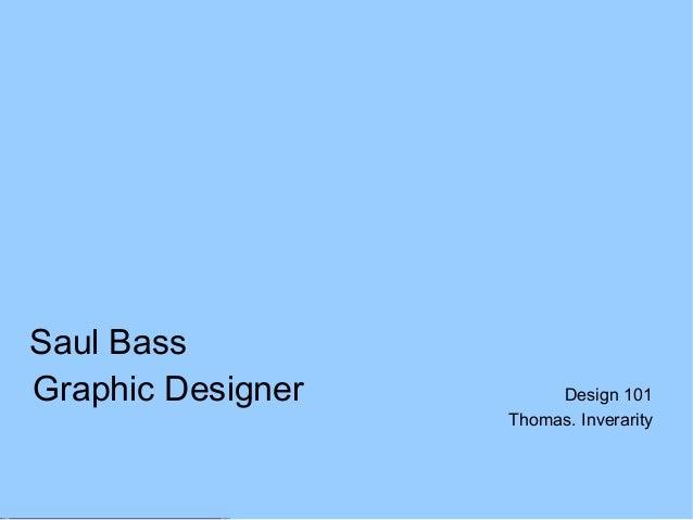 Saul Bass Graphic Designer Design 101 Thomas. Inverarity